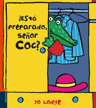 Esta preparado, senor Coc?/ Ready or Not, Mr Croc? By Lodge, Jo/ Rozarena, P. (TRN)
